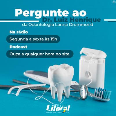 Pergunte ao Dr. Luiz Henrique